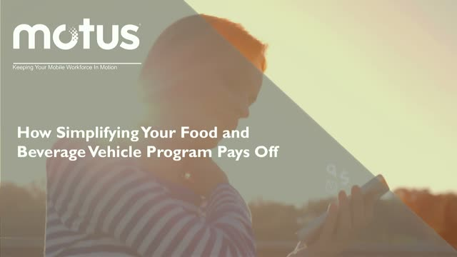 How Simplifying Your Food and Beverage Vehicle Program Pays Off