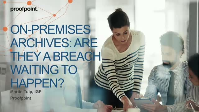 On-premises Archives: Are They A Breach Waiting To Happen?