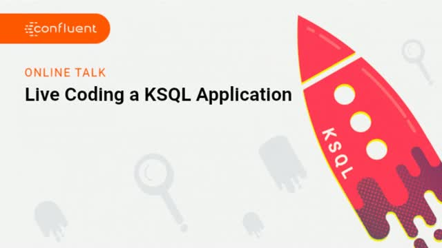 Live Coding a KSQL Application
