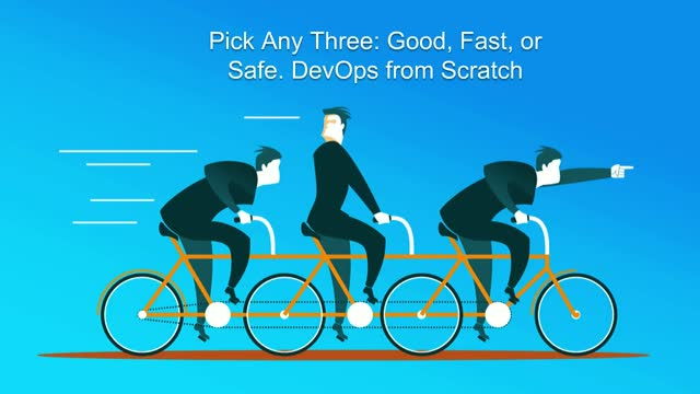 Pick Any Three: Good, Fast, or Safe. DevOps from Scratch