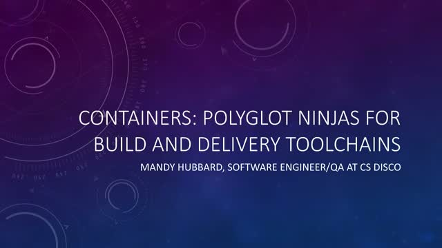 Containers: Polyglot Ninjas for Build and Delivery Toolchains