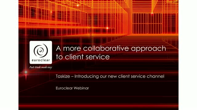 Taskize: A new client service channel for Euroclear Bank clients