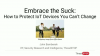 Embrace the Suck: How to Protect IoT Devices You Can't Change