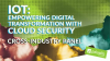 Panel: IoT Empowering Digital Transformation with Cloud Security