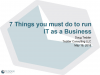 7 Things You Must Do to Run IT as a Business