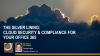 The Silver Lining: Cloud Security and Compliance for your Office 365