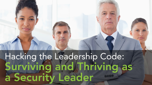Hacking the Leadership Code: Surviving and Thriving as a Security Leader