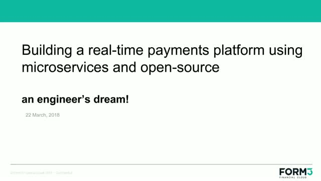 Building a Real-Time Microservices Payments Platform - An Engineer's Dream!