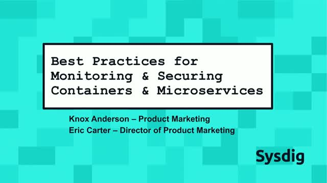 Best Practices for Monitoring and Securing Containers and Microservices