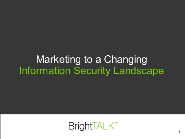 Marketing to a Changing Information Security Landscape