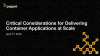 Critical Considerations for Delivering Container Applications at Scale