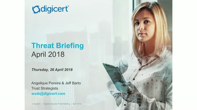DigiCert Monthly Threat Briefing - April 2018