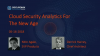 Cloud Security Monitoring And Analytics for The New Age