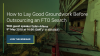 How to lay good groundwork before outsourcing an FTO search