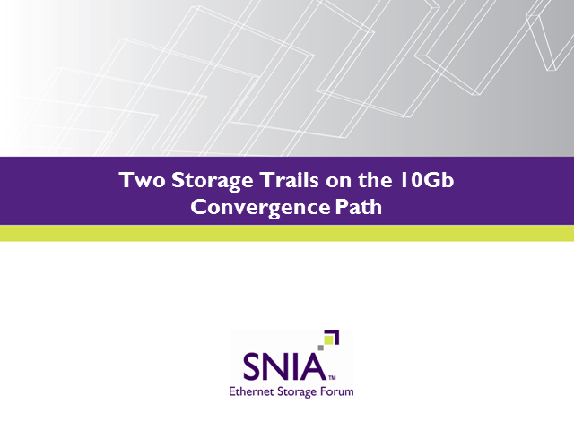 Two Storage Trails on the 10Gb Convergence Path