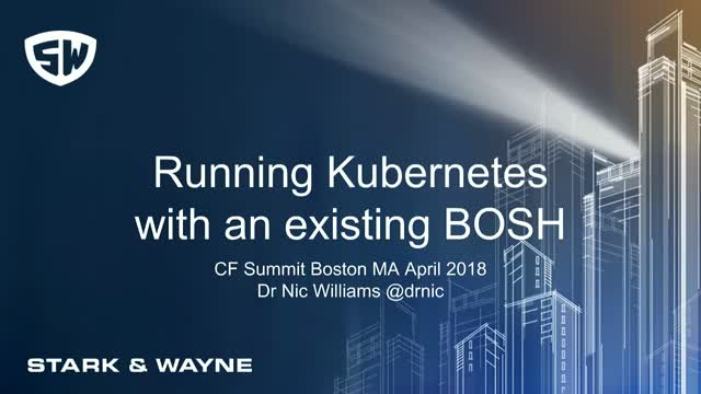Introduction to Kubernetes for Existing BOSH or Cloud Foundry Users