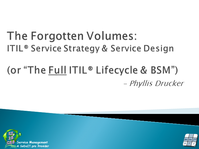 The Forgotten Volumes: ITIL® Service Strategy and Service Design