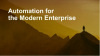 Automation for the Modern Enterprise