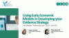 Using Early Economic Models in Developing your Evidence Strategy