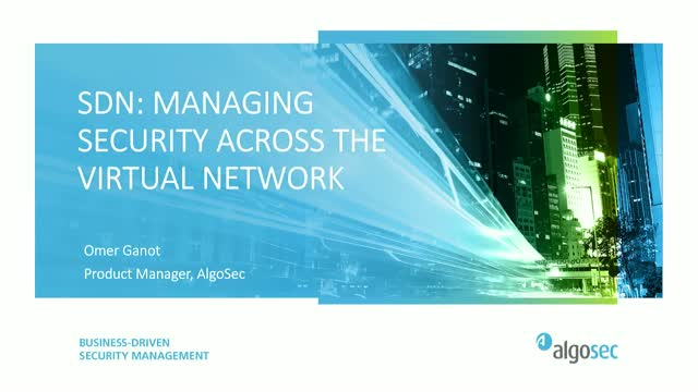 SDNs: Managing Security across the Virtual Network