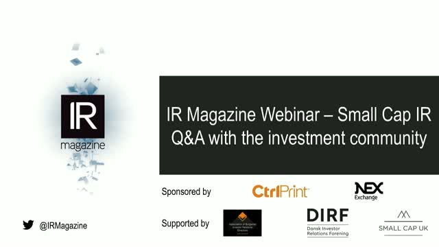 IR Magazine Webinar – Small-cap IR: Q&A with the Investment Community