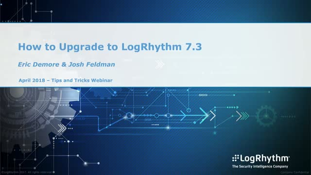 How to Upgrade to LogRhythm 7.3