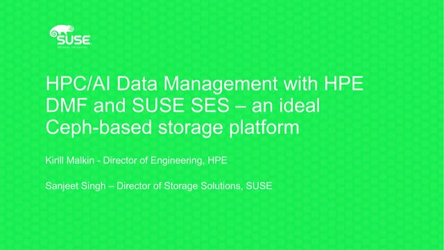 HPC/AI Data Management with HPE DMF and SUSE SES - Ceph-based storage platform