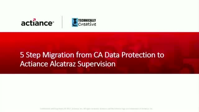5 Steps to Migrate from CA Data Protection to Actiance Alcatraz