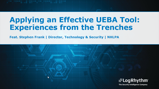 Applying an Effective UEBA Solution: Experiences from the Trenches
