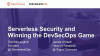 Serverless Security and Winning the DevSecOps Game