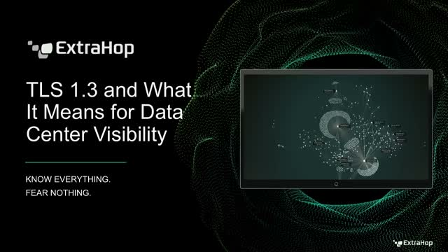 TLS 1.3 and What It Means for Data Center Visibility