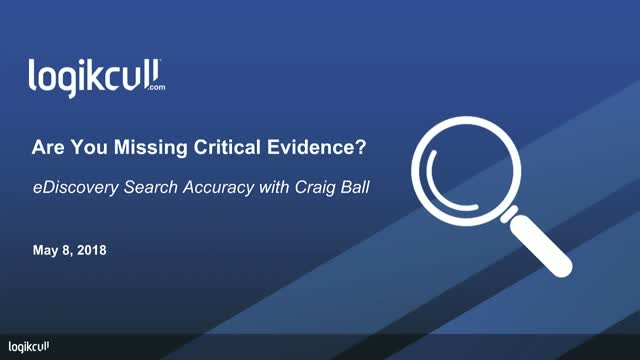 Are You Missing Critical Evidence? eDiscovery Search Accuracy with Craig Ball