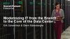 Modernizing IT from the Branch to the Core of the Data Center