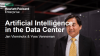 Artificial Intelligence in the Data Center