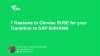 7 Reasons to Choose SUSE for your Transition to SAP S/4HANA