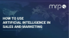 How to use Artificial Intelligence in Sales and Marketing