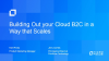 Building Out your Cloud B2C in a Way that Scales