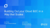 Building Out your B2C Cloud in a Way that Scales