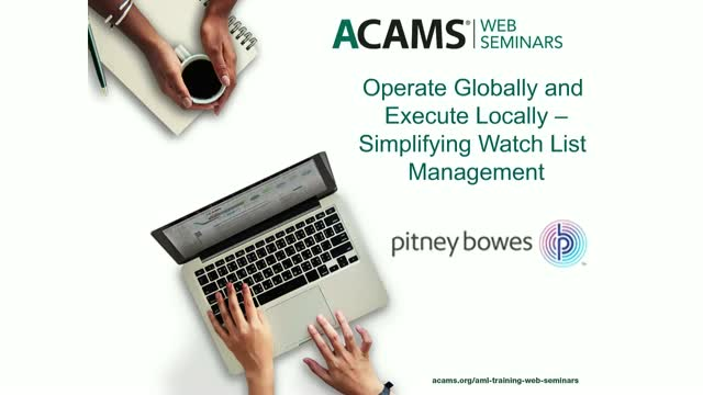 Operate Globally and Execute Locally – Simplifying Watch List Management