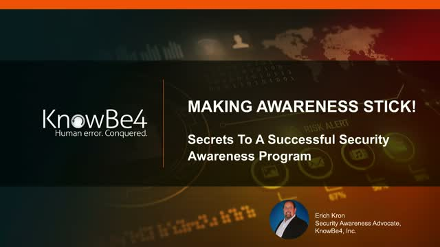 Making Awareness Stick: Secrets to a Successful Security Awareness Program