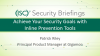Briefings Part 1: Using Inline Security Tools to Achieve Your Security Goals