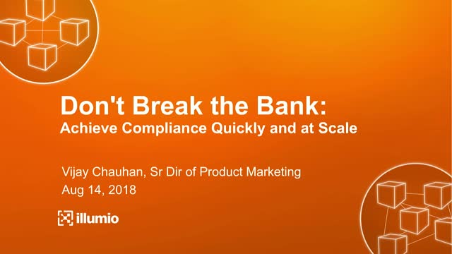 Don't Break the Bank: Achieve Compliance Quickly and at Scale