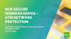 NCR Secure Webinar Series - ATM Network Protection