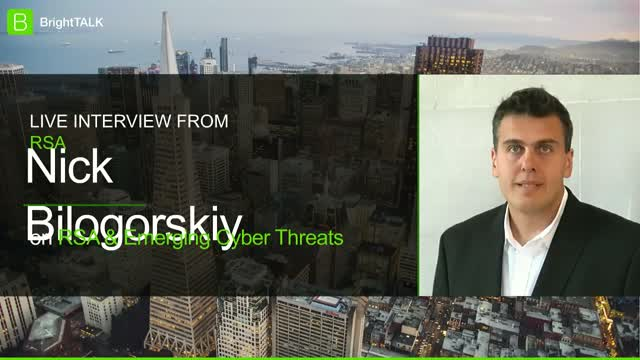 [Live Interview from RSA] Nick Bilogorskiy on RSA and Emerging Cyber Threats