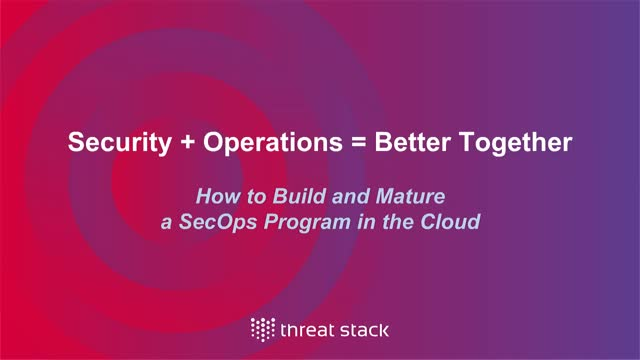 How to Build and Mature a SecOps Program in the Cloud
