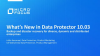 What's New in Data Protection Suite: Introducing Data Protector 10.03