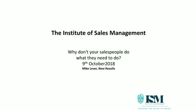 ISM Webinar: Why don't your salespeople do what they need to do?