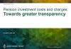 Pension investment costs and charges: Towards greater transparency