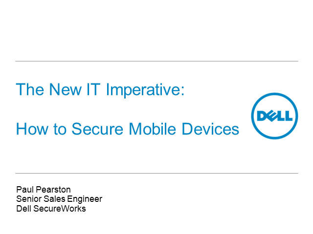 The New IT Imperative: How to Secure Mobile Devices