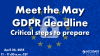 Meet the May GDPR deadline – Critical steps to prepare